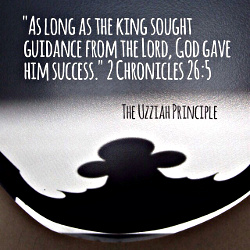 As long as the King sought guidance from the Lord. God gave him success -  2 Chronicles 26:5