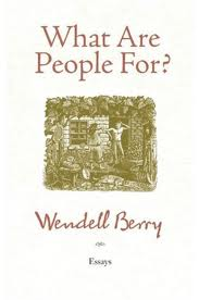 What Are People For - Wedall Berry