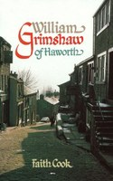 William Grimshaw of Haworth by Faith Cook