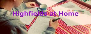 Highfields at Home