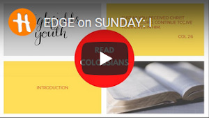 Introduction to Colossians - Edge on Sunday