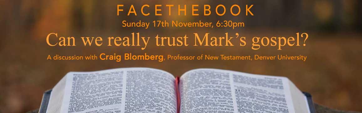 Facethebook - Can we trust Mark's gospel