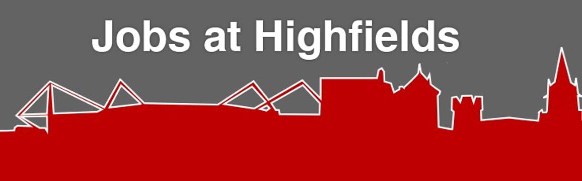 Jobs at Highfields