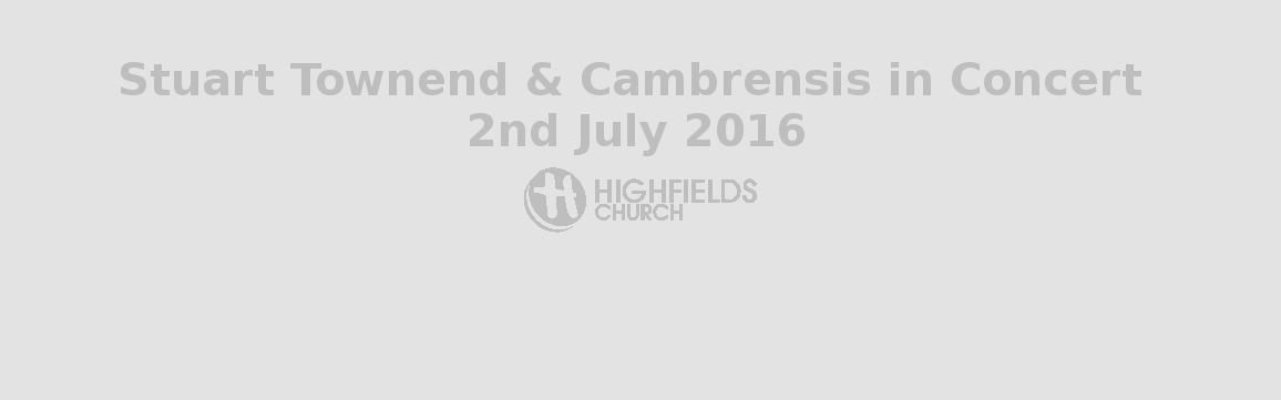 Stuart Townend & Cambrensis in Concert