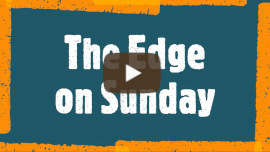 The Edge on Sunday