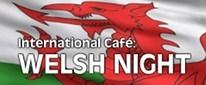 Welsh Night - International Café