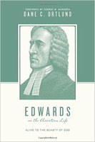 Edwards on the Christian Life - Alive to the Beauty of God