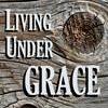 Living Under Grace